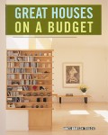 """From Bungalow to Loft"" Great Houses on a Budget"